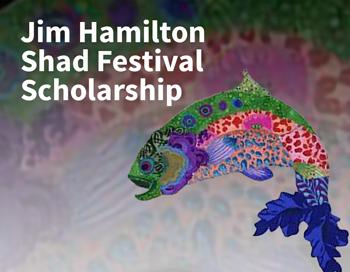 Jim Hamilton Shad Festival Scholarship